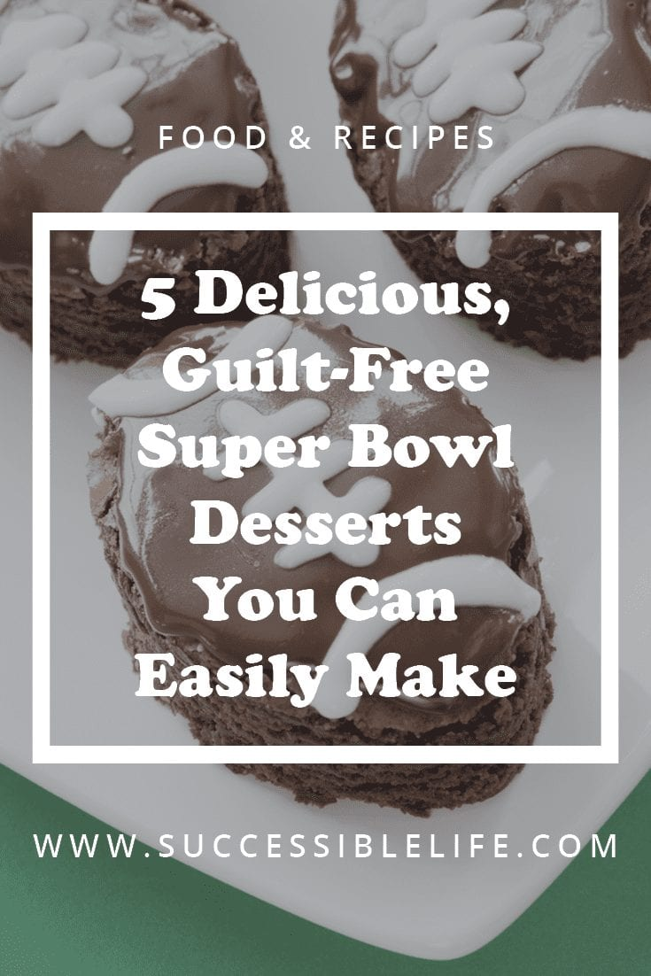 5 Delicious, Guilt-Free Super Bowl Desserts You Can Easily Make